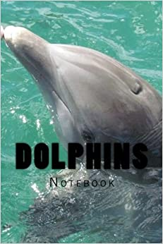 Dolphins: Notebook 150 Lined Pages