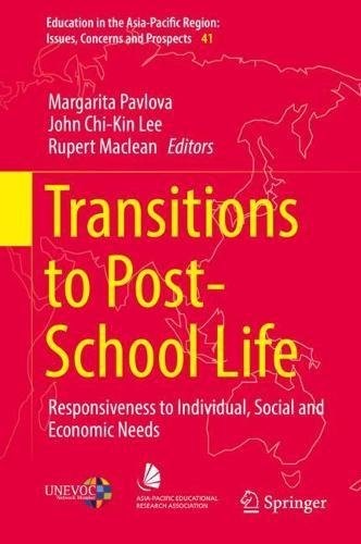 Transitions to Post-School Life: Responsiveness to Individual, Social and Economic Needs (Education in the Asia-Pacific Region: Issues, Concerns and Prospects)