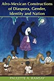 #10: Afro-Mexican Constructions of Diaspora, Gender, Identity and Nation