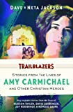Trailblazers: Featuring Amy Carmichael and Other Christian Heroes (Trailblazer Books)