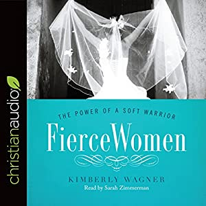Fierce Women: The Power of a Soft Warrior Audiobook
