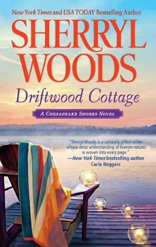 Driftwood Cottage (A Chesapeake Shores Novel) by Woods, Sherryl (March 29, 2011) Mass Market Paperback