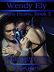 Dangerous Desires: Mafia Hearts Book 2