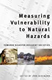 Measuring Vulnerability to Natural Hazards : Towards Disaster Resilient Societies, Birkmann, Jörn, 8179931226