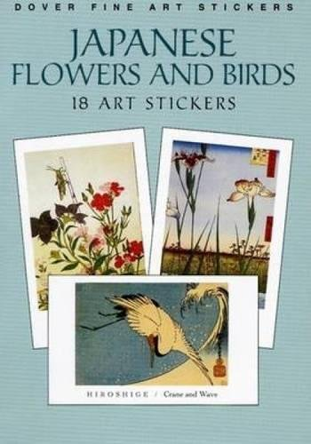 Japanese Flowers and Birds: 18 Art Stickers (Dover Art (Japanese Plants Flowers)