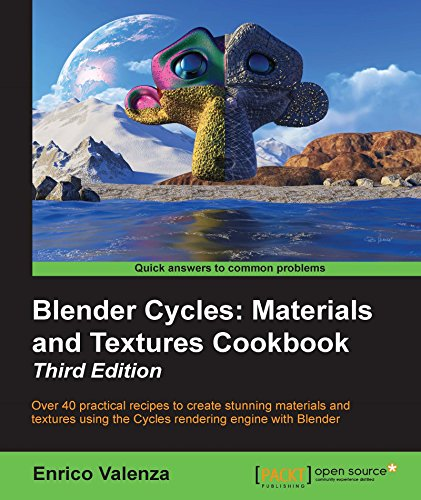 Download Blender Cycles: Materials and Textures Cookbook – Third Edition Pdf