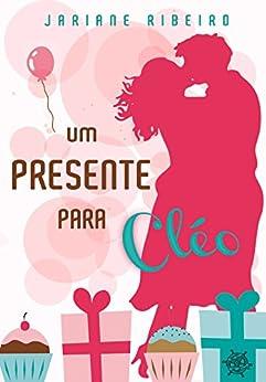 Um presente para Cléo por [Ribeiro , Jariane]