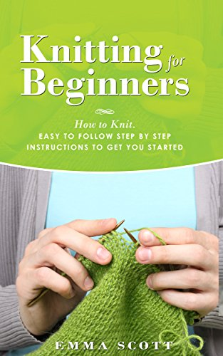 Knitting For Beginners How To Knit Easy To Follow Step By Step