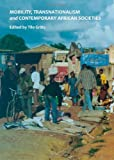 Mobility, Transnationalism and Contemporary African Societies, Gratz, Tilo, 1443818534