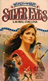 img - for Silver Eyes (Women of the West Series) by Laurel Collins (1988-10-03) book / textbook / text book