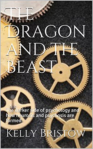 The Dragon and the Beast: The darker side of psychology and how neurosis and psychosis are formed.