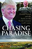 img - for Chasing Paradise: Donald Trump and the Battle for the World's Greatest Golf Course book / textbook / text book