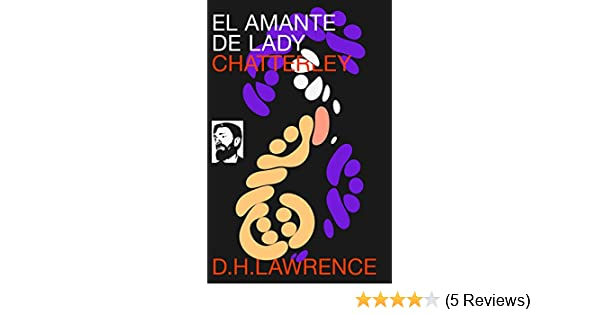 Amazon.com: El Amante de Lady Chatterley (Spanish Edition) eBook: D. H. Lawrence: Kindle Store