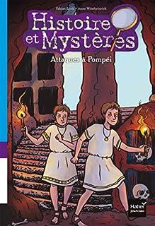 Histoire et mystères 03 : Attaques à Pompéi