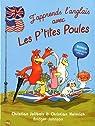 J'apprends l'anglais avec les p'tites poules : Welcome to the chicken compagny ! par Jolibois