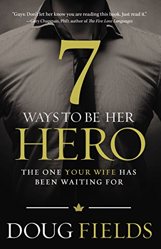 7 ways to be her hero the one your wife has been waiting for 7 ways to be her hero the one your wife has been waiting for by fandeluxe Images