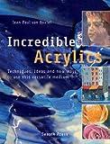 Incredible Acrylics, Jean-Paul Van Boxtel, 1844485374