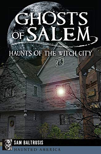 Pdf eBooks Ghosts of Salem: Haunts of the Witch City (Haunted America)