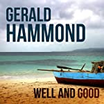 Well and Good | Gerald Hammond