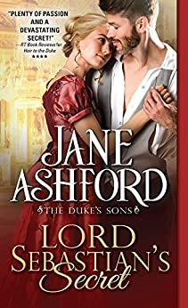Lord Sebastian's Secret (The Duke's Sons Book 3) by [Ashford, Jane]