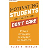 Motivating Students Who Don't Care: Proven Strategies to Engage All Learners, Second Edition (Proven Strategies to Motivate S