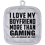 Designsify Girlfriend Pot Holder, I Love My Boyfriend More Than Gaming .He Bought Me This - Pot Holder, Heat Resistant Potholder, Best Gift for Girl, Her, Lady, GF from Boyfriend
