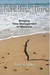Take Back Time: Bringing Time Management to Medicine Paperback