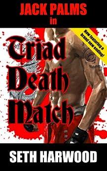 Jack Palms in Triad Death Match (Jack Palms Crime Book 4) by [Harwood, Seth]