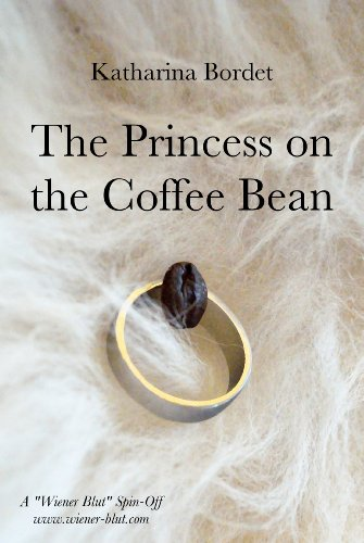 The Princess on the Coffee Bean (A Wiener Blut Short Story)