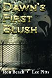 Dawn's First Blush, Ronald C. Beach and Lee W. Pitts, 1493180487