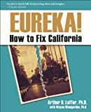 img - for Eureka!: How to Fix California book / textbook / text book