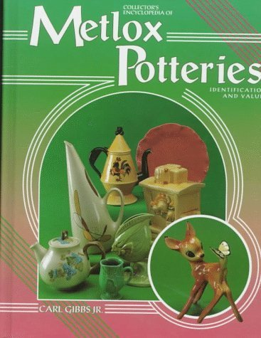 Collector's Encyclopedia of Metlox Potteries: Identification and Values by Carl Gibbs (1995-06-03)