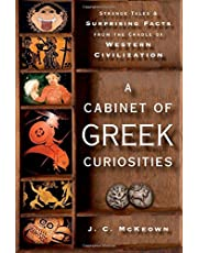 A Cabinet of Greek Curiosities: Strange Tales and Surprising Facts from the Cradle of Western Civilization