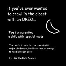 If you've ever wanted to crawl in the closet with an OREO
