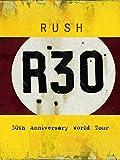 Rush - R30: 30th Anniversary World Tour