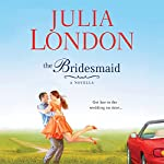 The Bridesmaid: A Novella | Julia London
