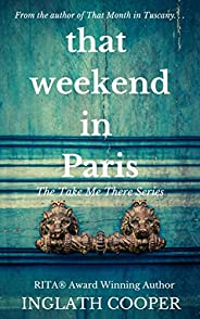 That Weekend in Paris (Take Me There)