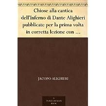 Chiose alla cantica dell'Inferno di Dante Alighieri pubblicate per la prima volta in corretta lezione con riscontri e fac-simili di codici, e precedute da una indagine critica (Italian Edition)