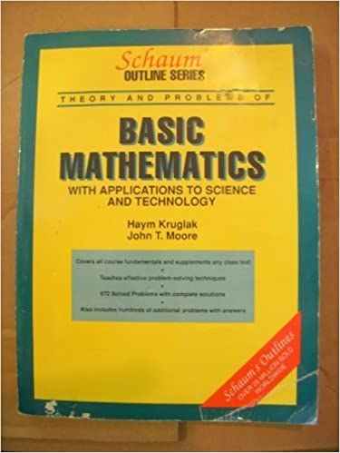 Book Schaum's Outline of Theory and Problems of Basic Mathematics: With Applications to Science and Technology by Kruglak and Moore (1973)