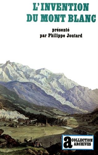 L'Invention du mont Blanc (Collection Archives) (French Edition) by Julliard