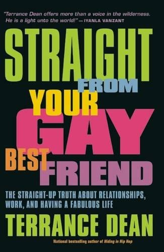 Straight from Your Gay Best Friend: The Straight-Up Truth About Relationships, Work, and Having a Fabulous Life by Brand: Agate Bolden