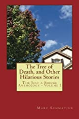 The Tree of Death, and Other Hilarious Stories (The Just a Smidge Anthology) (Volume 1) Paperback
