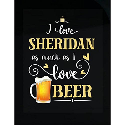 Inked Creatively I Love Sheridan As Much As I Love Beer Gift for Him - Sticker