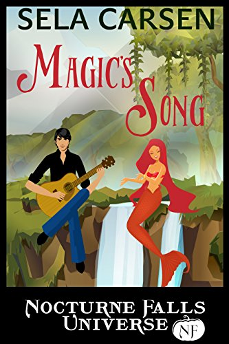 Magic's Song: A Nocturne Falls Universe story by [Carsen, Sela]
