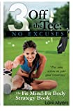 3 Off the Tee: No Excuses: The Fit Mind-Fit Body Strategy Book (Volume 3)