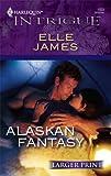 Alaskan Fantasy, Elle James, 0373888074