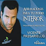 Afirmaciones para tu poder interior [Affirmations for Your Inner Power]: Programa de Meditacion | Vicente Passariello