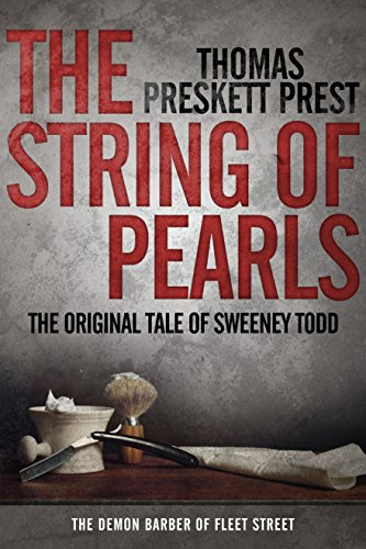 The String of Pearls: The Original Tale of Sweeney Todd, the Demon Barber of Fleet Street by [Prest, Thomas Preskett]