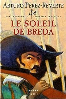 Les aventures du capitaine Alatriste 03 : Le soleil de Breda, Pérez-Reverte, Arturo