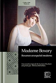 Madame Bovary: Resumen en español moderno (Colección Síntesis nº 2) (Spanish Edition) by [Beltethón, Mónica]
